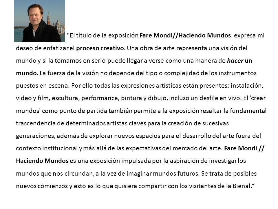 El título de la exposición Fare Mondi//Haciendo Mundos expresa mi deseo de enfatizar el proceso creativo.