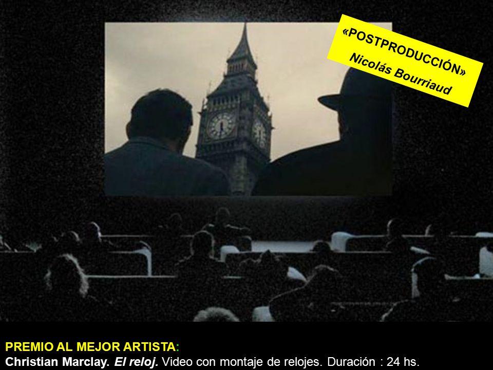 «POSTPRODUCCIÓN» Nicolás Bourriaud. PREMIO AL MEJOR ARTISTA: Christian Marclay.