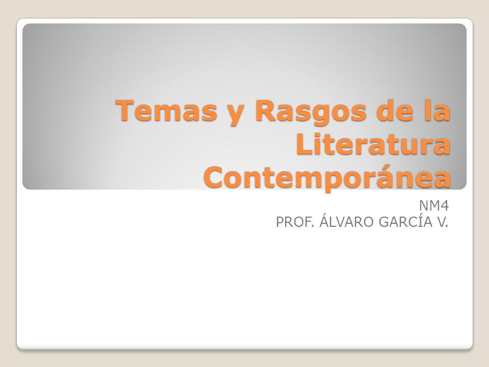 Temas y Rasgos de la Literatura Contemporánea