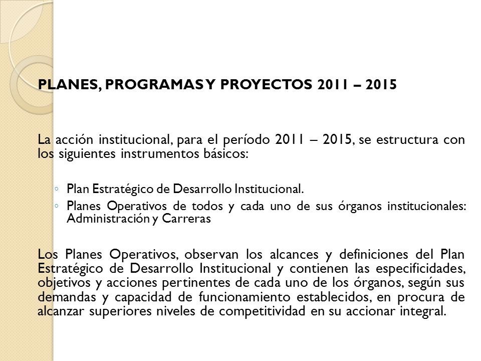 PLANES, PROGRAMAS Y PROYECTOS 2011 – 2015
