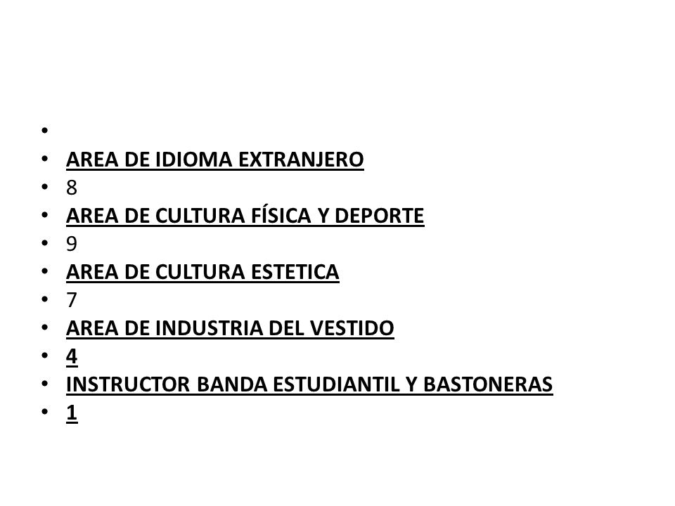 AREA DE IDIOMA EXTRANJERO. 8. AREA DE CULTURA FÍSICA Y DEPORTE. 9. AREA DE CULTURA ESTETICA. 7.