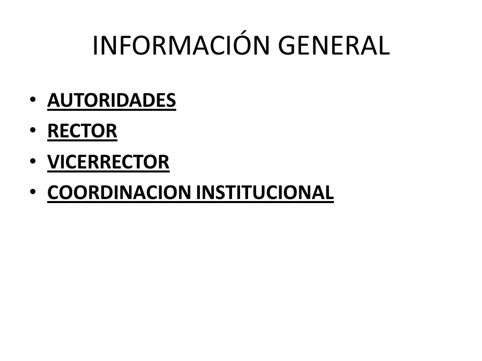 INFORMACIÓN GENERAL AUTORIDADES RECTOR VICERRECTOR