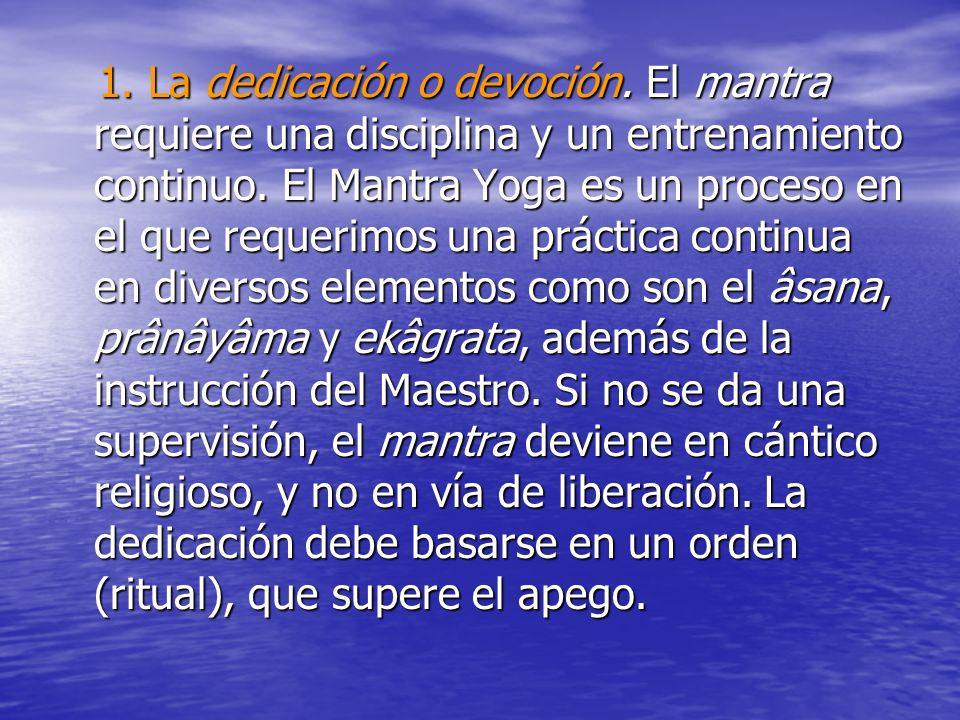 1. La dedicación o devoción