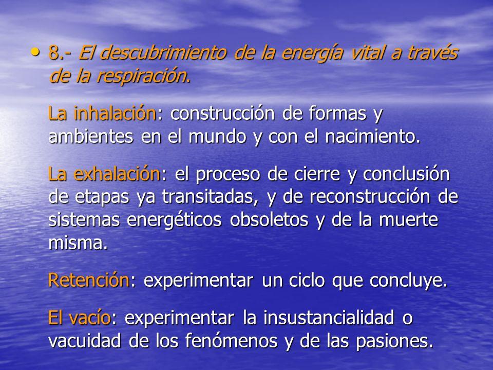 8.- El descubrimiento de la energía vital a través de la respiración.