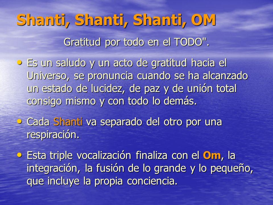 Shanti, Shanti, Shanti, OM