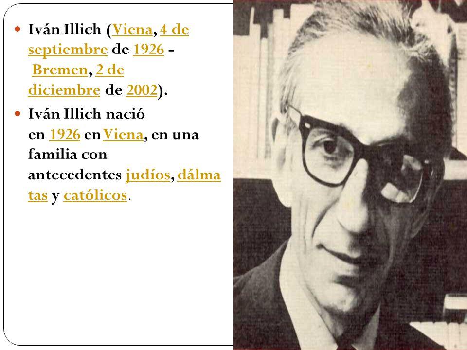 Iván Illich (Viena, 4 de septiembre de 1926 - Bremen, 2 de diciembre de 2002).