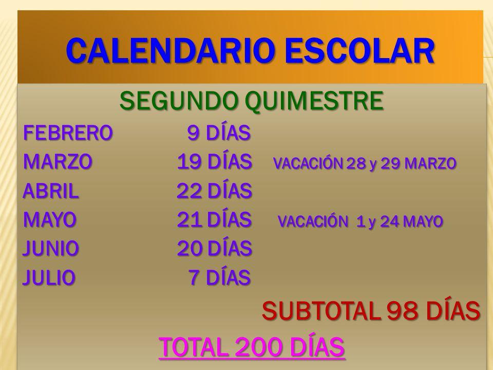 CALENDARIO ESCOLAR SEGUNDO QUIMESTRE SUBTOTAL 98 DÍAS TOTAL 200 DÍAS