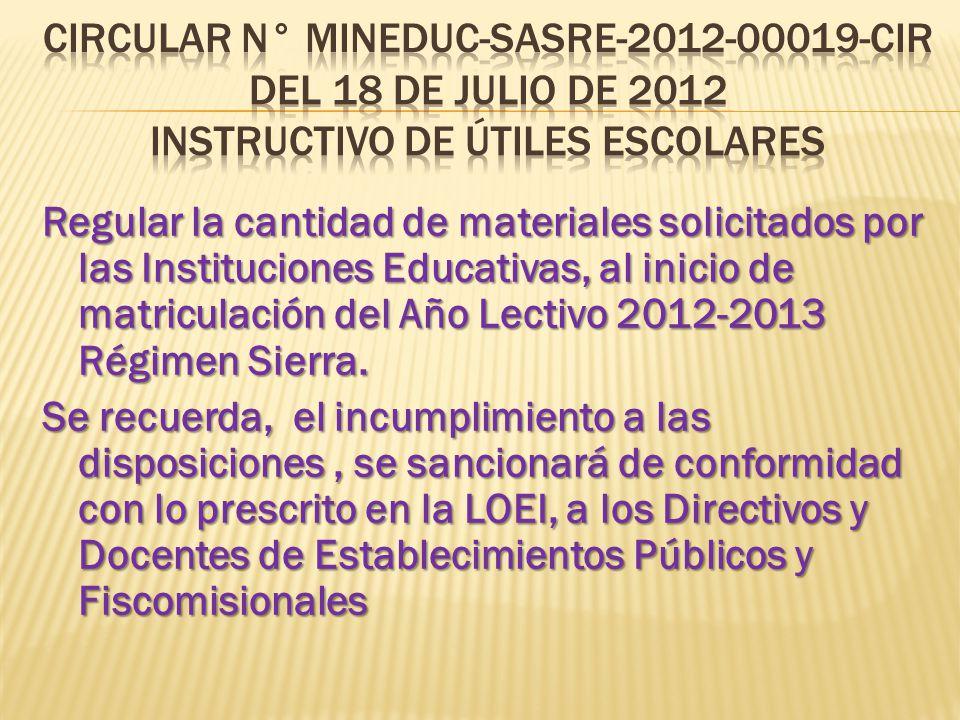 CIRCULAR N° MINEDUC-SASRE-2012-00019-CIR DEL 18 de julio de 2012 instructivo de útiles escolares
