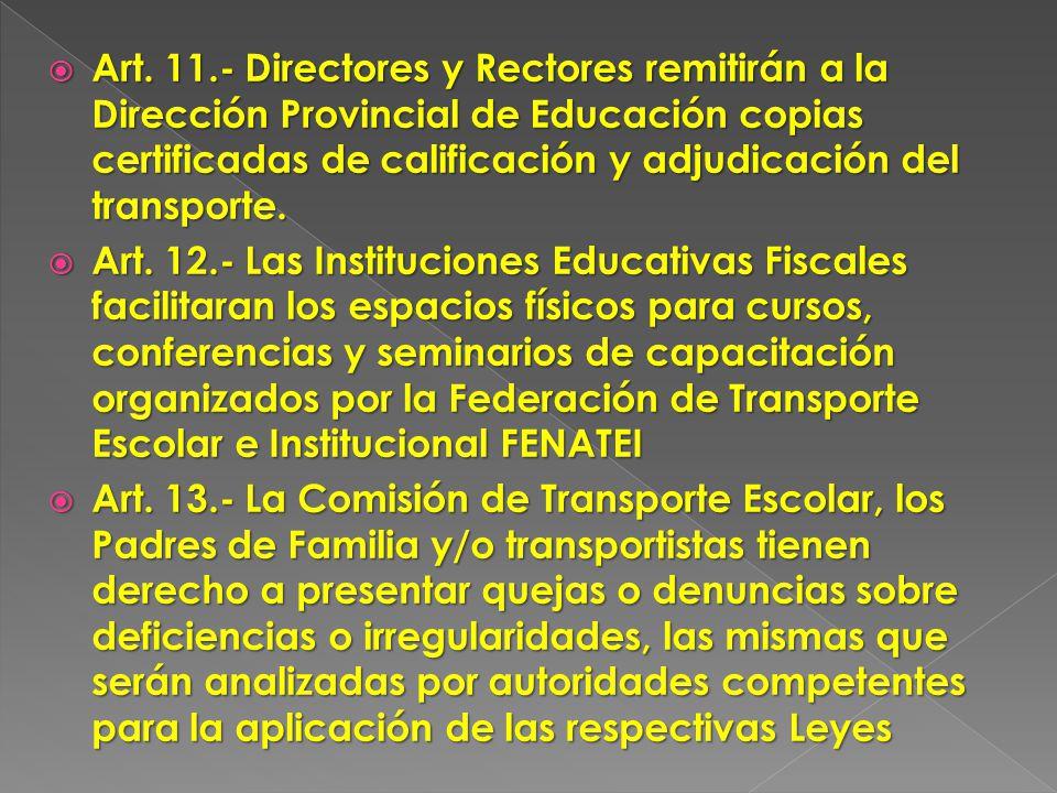 Art. 11.- Directores y Rectores remitirán a la Dirección Provincial de Educación copias certificadas de calificación y adjudicación del transporte.