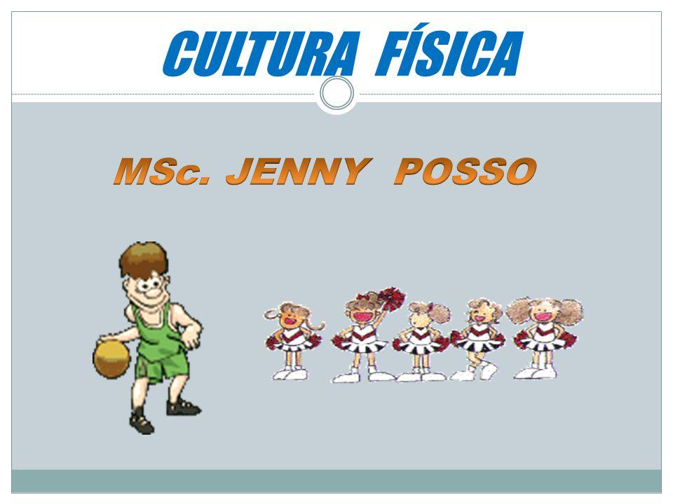 CULTURA FÍSICA MSc. JENNY POSSO