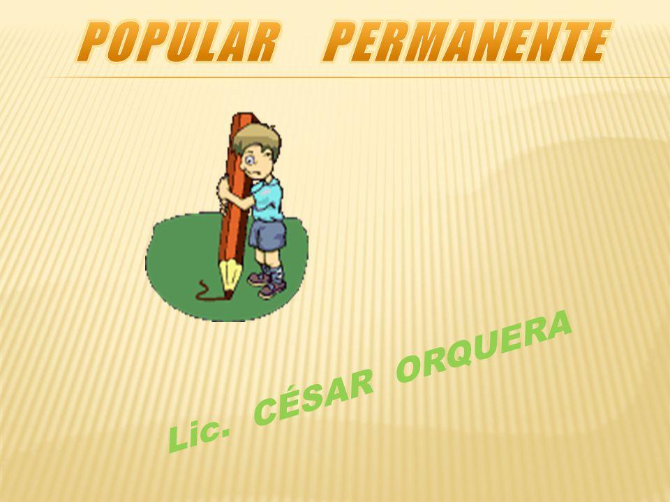 POPULAR PERMANENTE Lic. CÉSAR ORQUERA