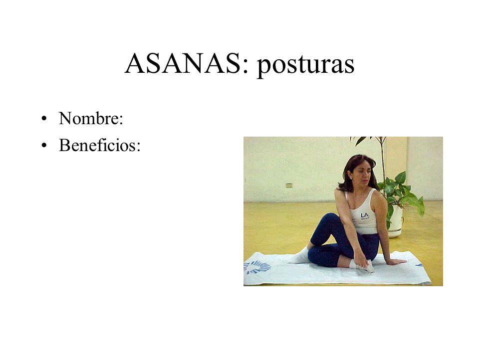 ASANAS: posturas Nombre: Beneficios: