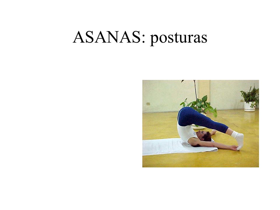 ASANAS: posturas