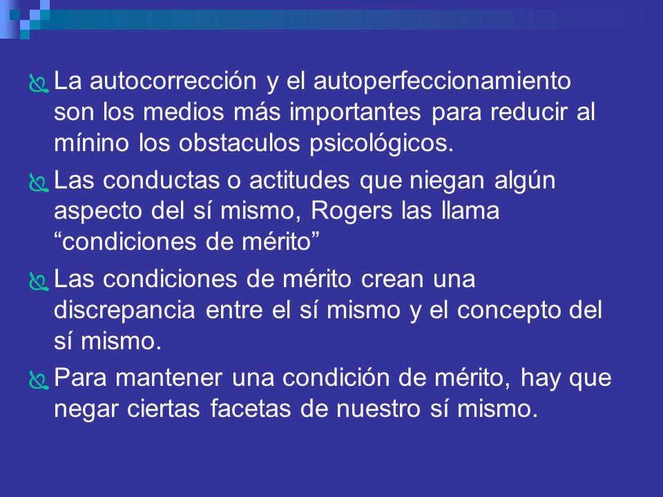 La autocorrección y el autoperfeccionamiento son los medios más importantes para reducir al mínino los obstaculos psicológicos.