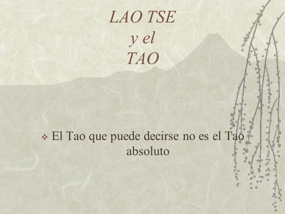 El Tao que puede decirse no es el Tao absoluto