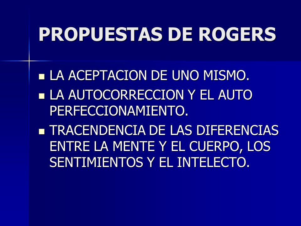 PROPUESTAS DE ROGERS LA ACEPTACION DE UNO MISMO.