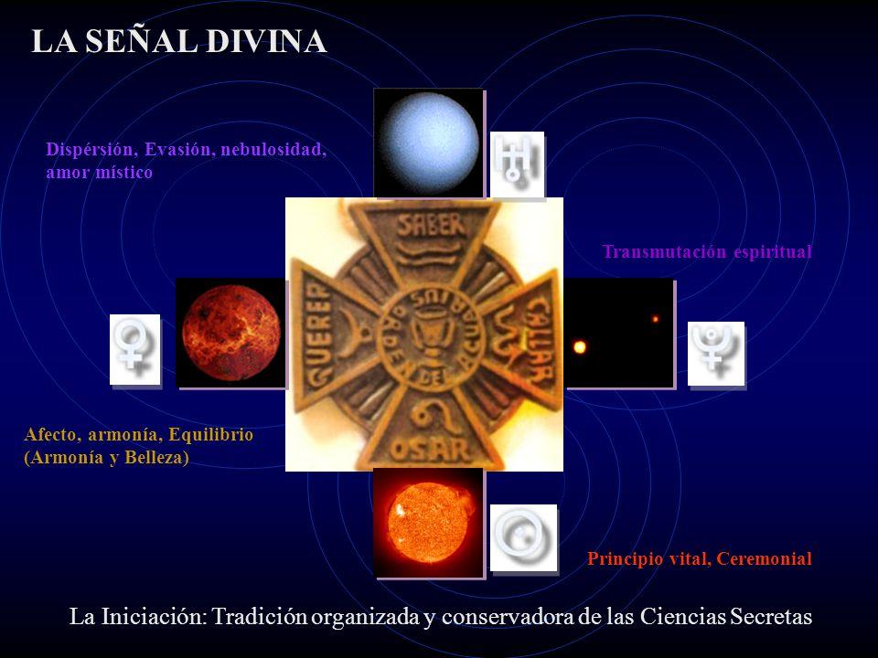 LA SEÑAL DIVINA Dispérsión, Evasión, nebulosidad, amor místico. Transmutación espiritual. Afecto, armonía, Equilibrio (Armonía y Belleza)
