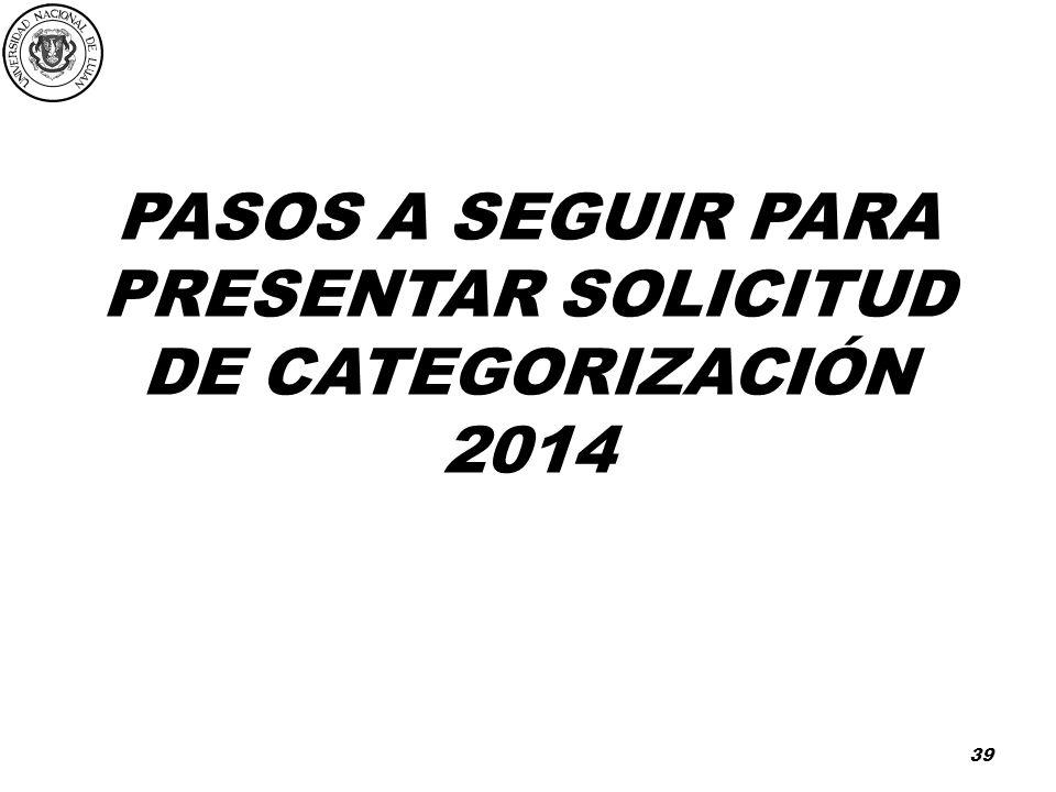PASOS A SEGUIR PARA PRESENTAR SOLICITUD DE CATEGORIZACIÓN 2014