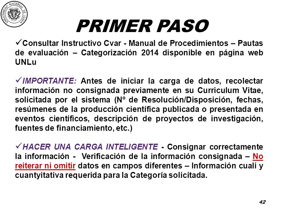 PRIMER PASO Consultar Instructivo Cvar - Manual de Procedimientos – Pautas de evaluación – Categorización 2014 disponible en página web UNLu.