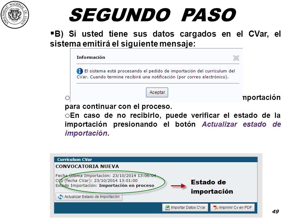 SEGUNDO PASO B) Si usted tiene sus datos cargados en el CVar, el sistema emitirá el siguiente mensaje:
