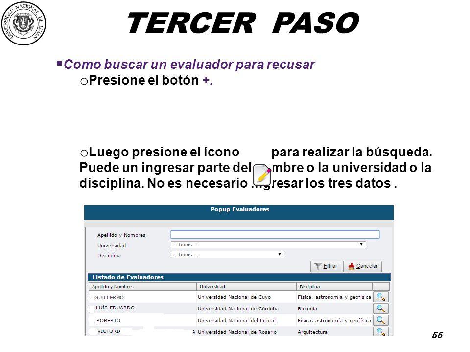 TERCER PASO Como buscar un evaluador para recusar Presione el botón +.