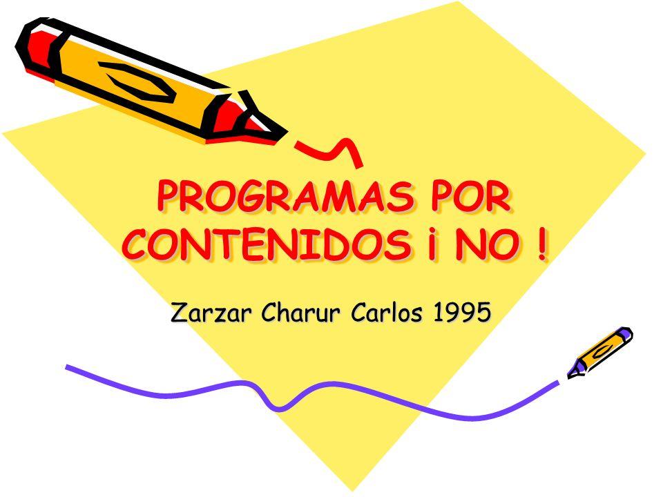 PROGRAMAS POR CONTENIDOS ¡ NO !