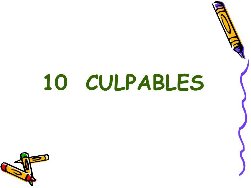 10 CULPABLES