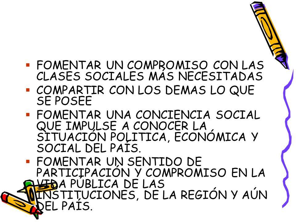 FOMENTAR UN COMPROMISO CON LAS CLASES SOCIALES MÁS NECESITADAS