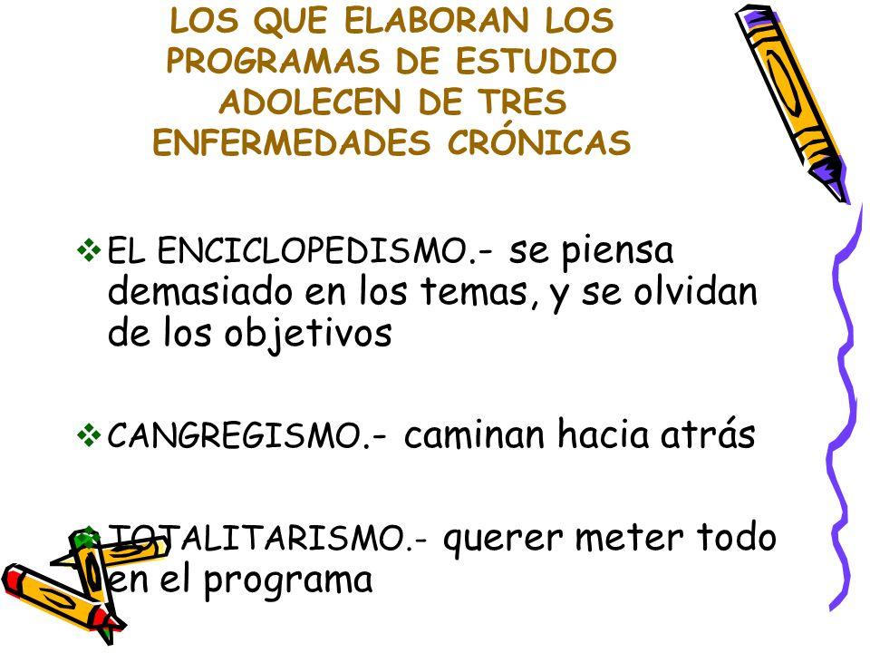 LOS QUE ELABORAN LOS PROGRAMAS DE ESTUDIO ADOLECEN DE TRES ENFERMEDADES CRÓNICAS