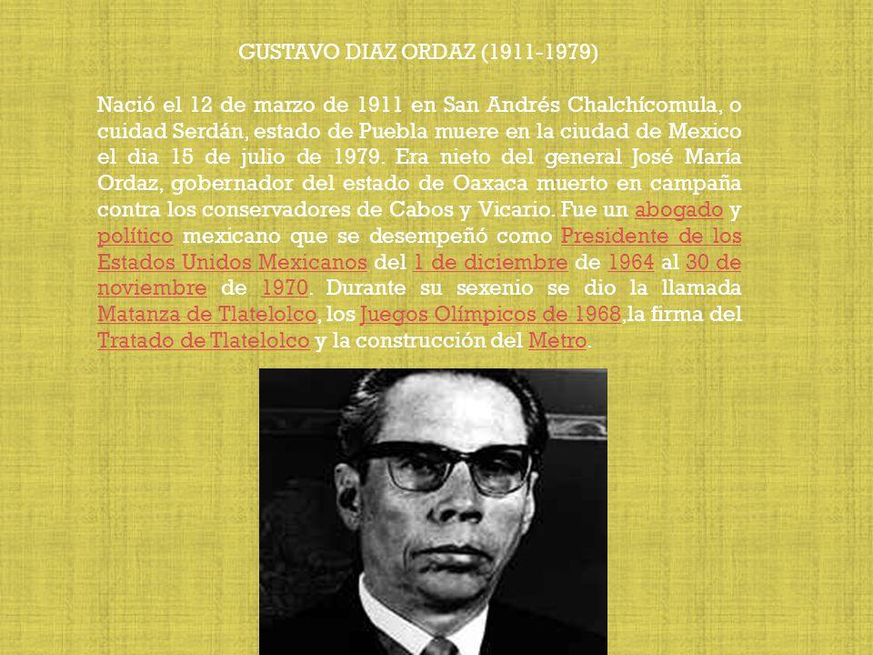 GUSTAVO DIAZ ORDAZ (1911-1979)