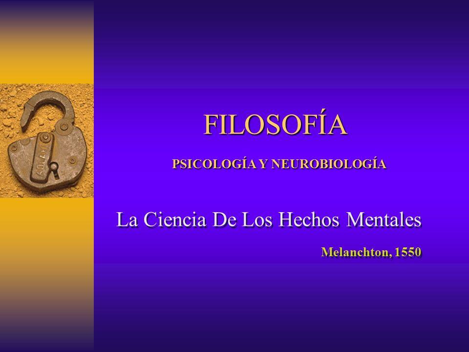 FILOSOFÍA PSICOLOGÍA Y NEUROBIOLOGÍA