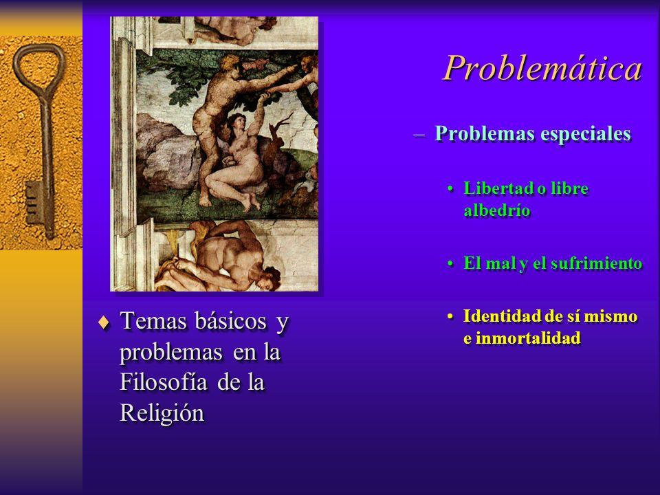 Problemática Temas básicos y problemas en la Filosofía de la Religión