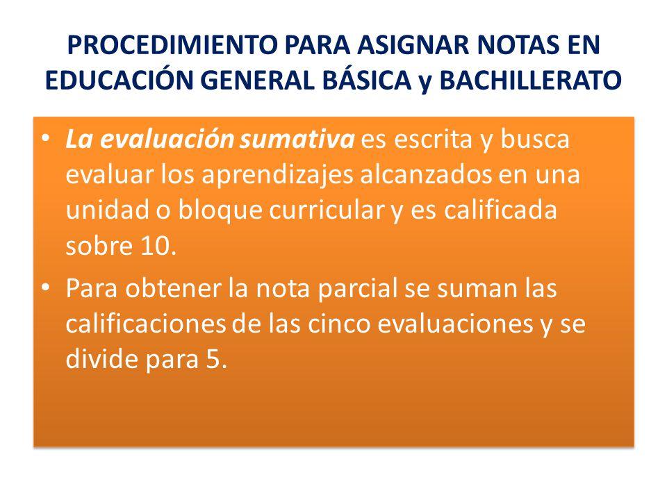 PROCEDIMIENTO PARA ASIGNAR NOTAS EN EDUCACIÓN GENERAL BÁSICA y BACHILLERATO