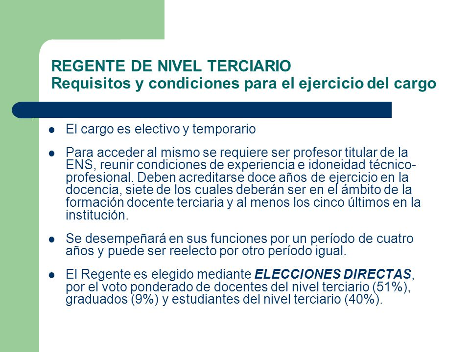 REGENTE DE NIVEL TERCIARIO Requisitos y condiciones para el ejercicio del cargo