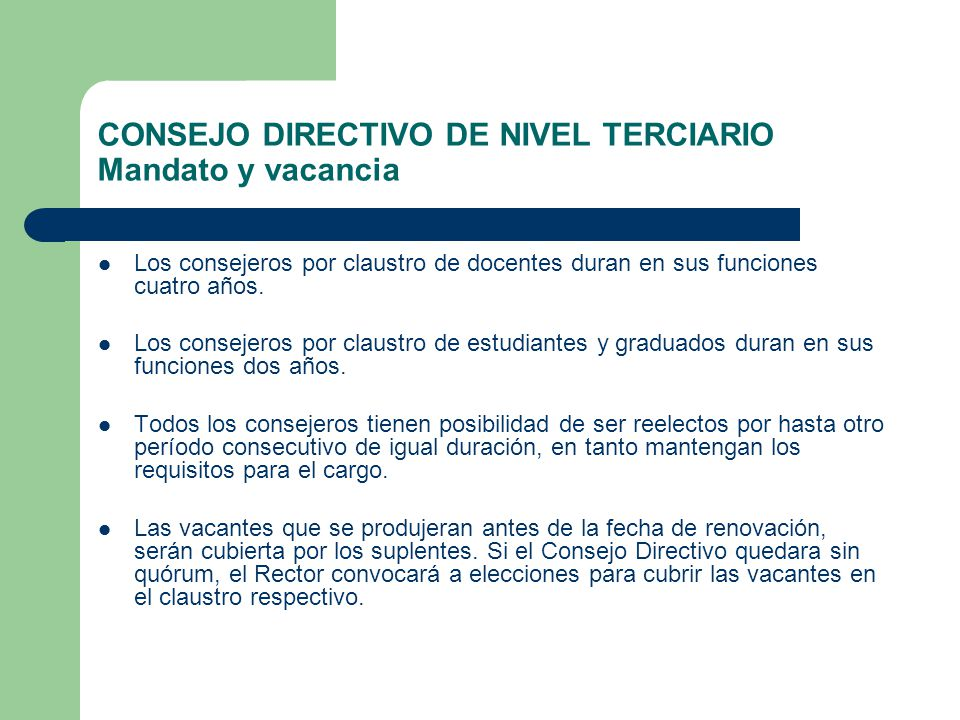 CONSEJO DIRECTIVO DE NIVEL TERCIARIO Mandato y vacancia