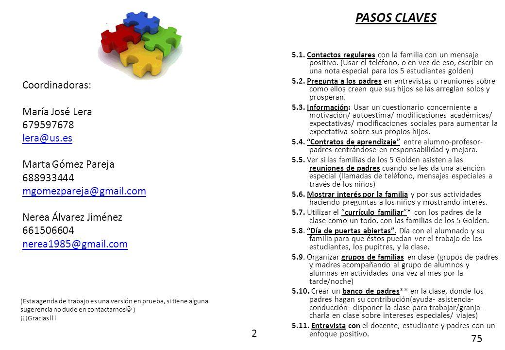 PASOS CLAVES Coordinadoras: María José Lera 679597678 lera@us.es