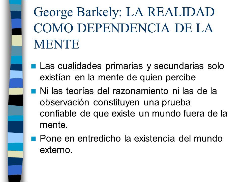 George Barkely: LA REALIDAD COMO DEPENDENCIA DE LA MENTE