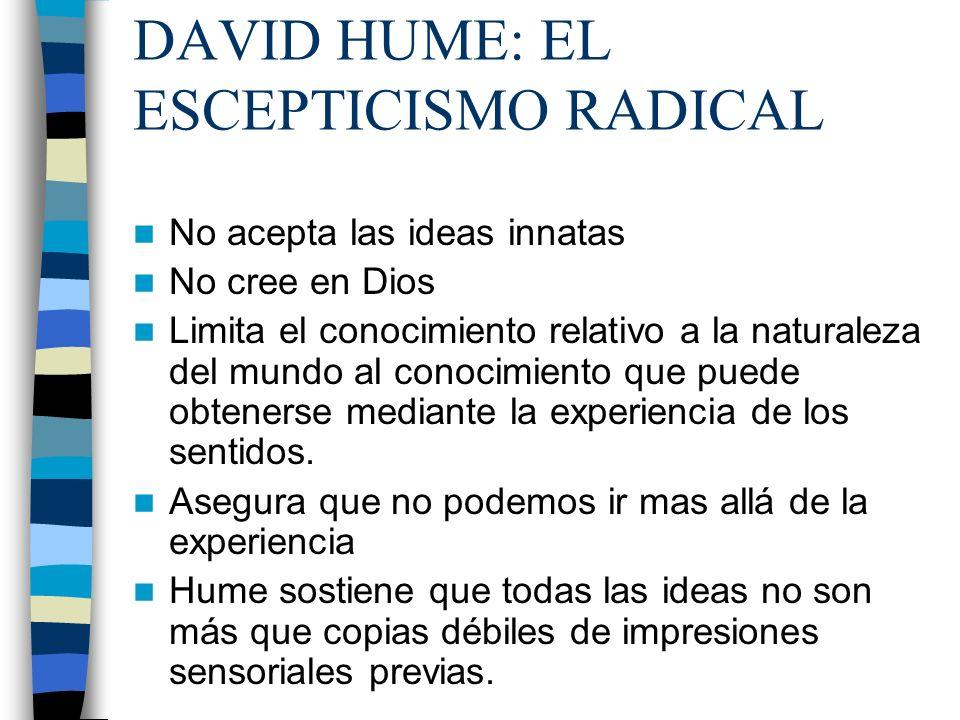 DAVID HUME: EL ESCEPTICISMO RADICAL