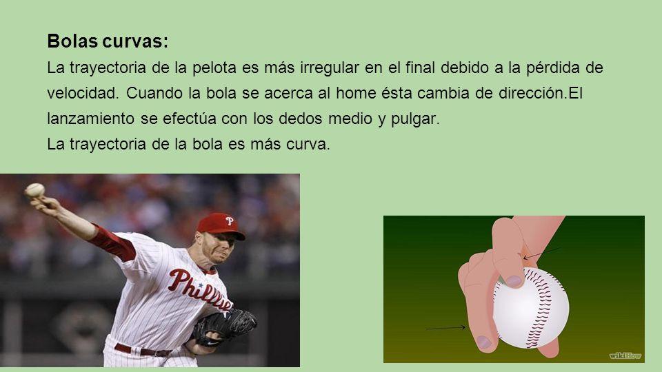 Bolas curvas: La trayectoria de la pelota es más irregular en el final debido a la pérdida de.