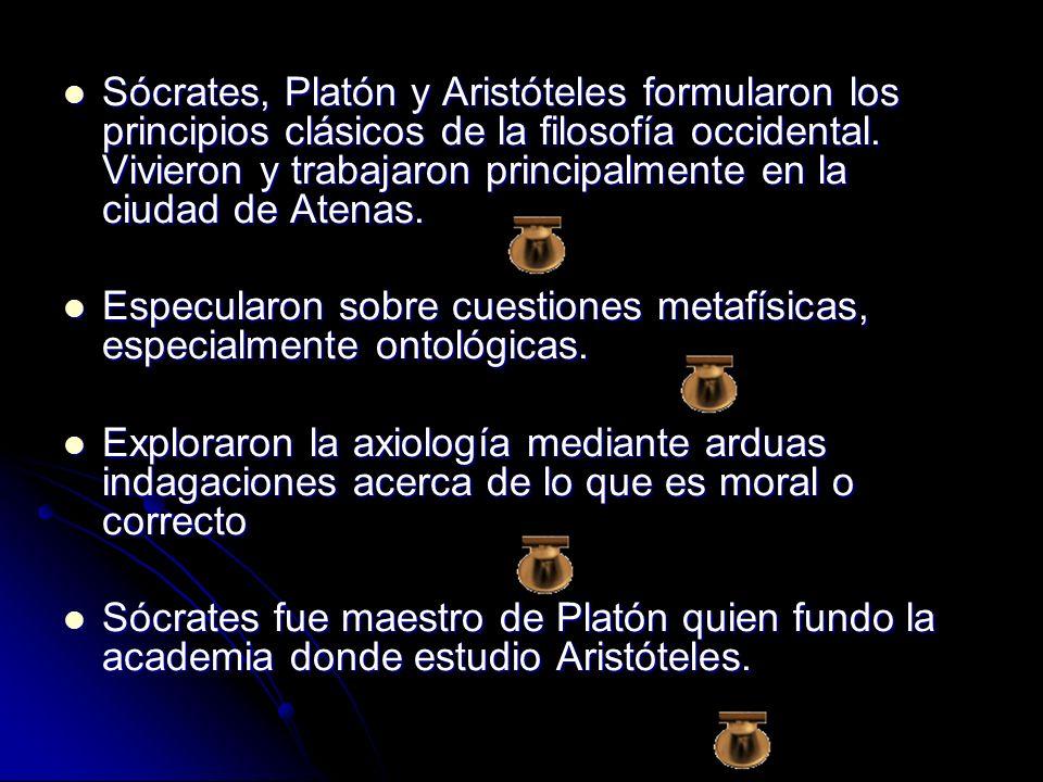 Sócrates, Platón y Aristóteles formularon los principios clásicos de la filosofía occidental. Vivieron y trabajaron principalmente en la ciudad de Atenas.