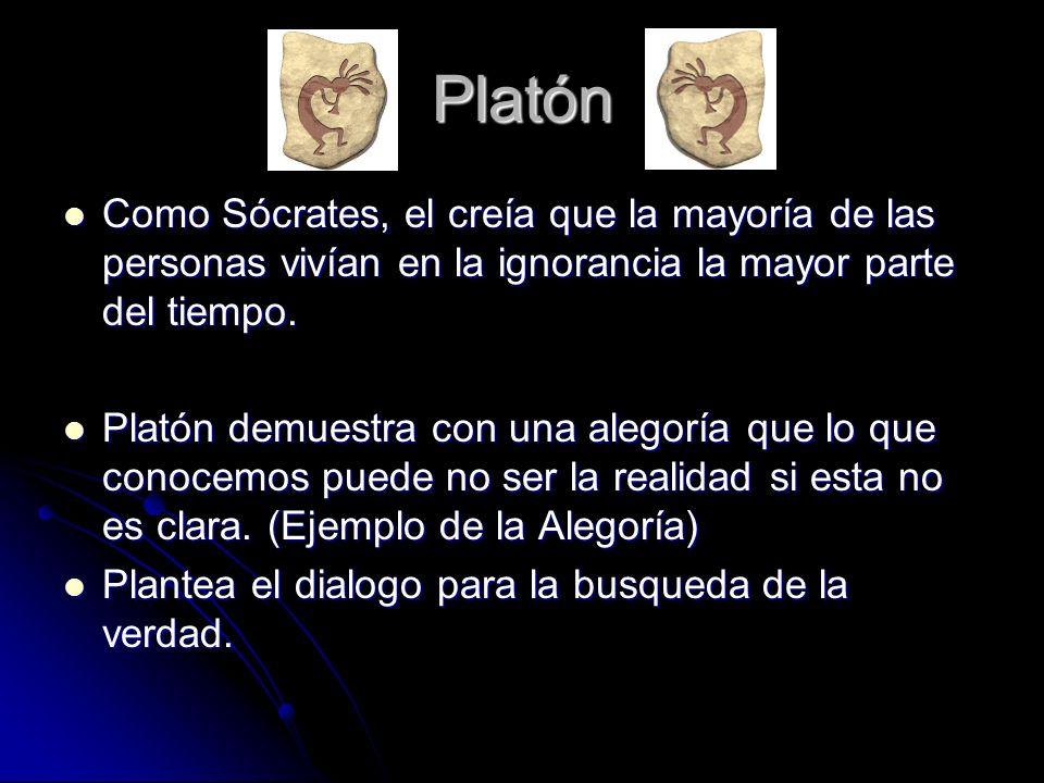 Platón Como Sócrates, el creía que la mayoría de las personas vivían en la ignorancia la mayor parte del tiempo.