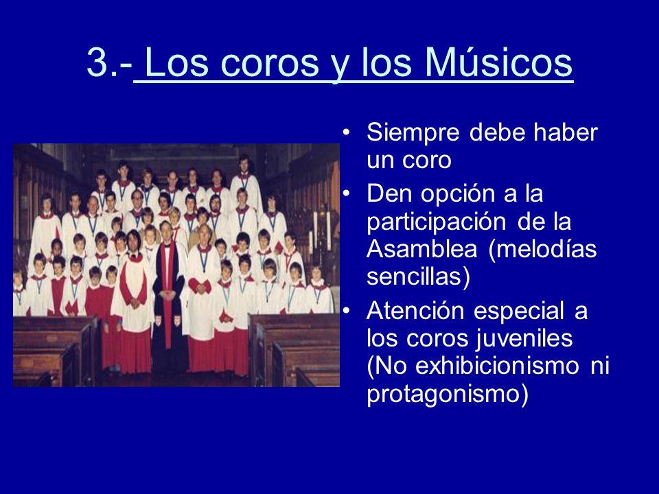 3.- Los coros y los Músicos