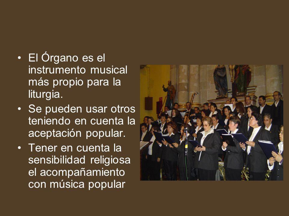 El Órgano es el instrumento musical más propio para la liturgia.