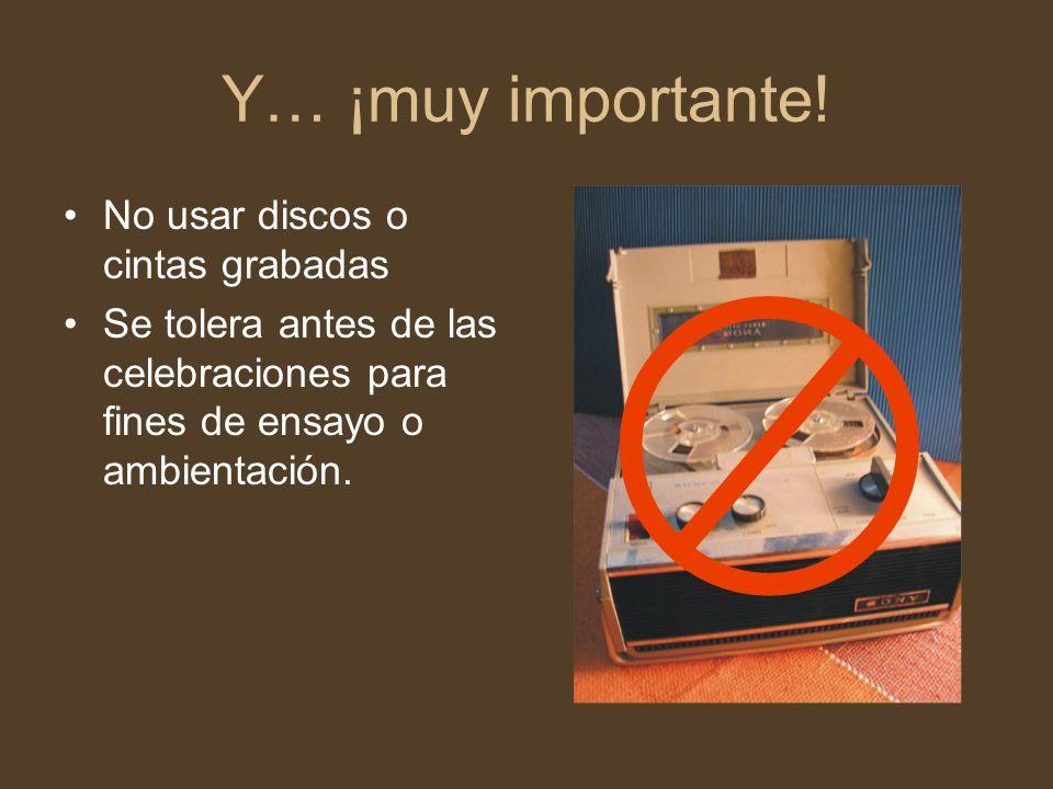 Y… ¡muy importante! No usar discos o cintas grabadas