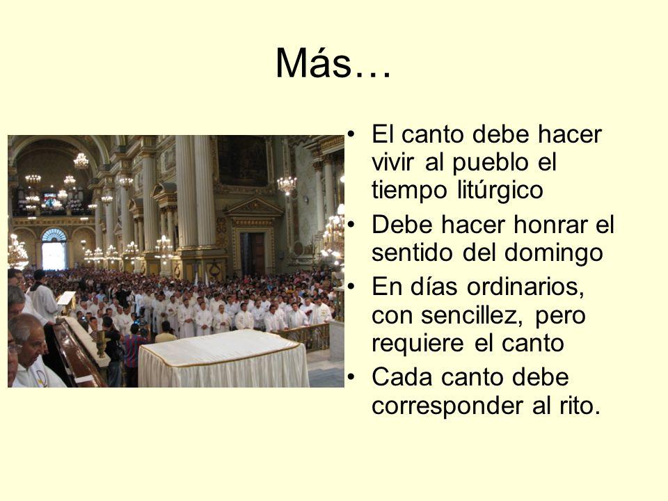 Más… El canto debe hacer vivir al pueblo el tiempo litúrgico