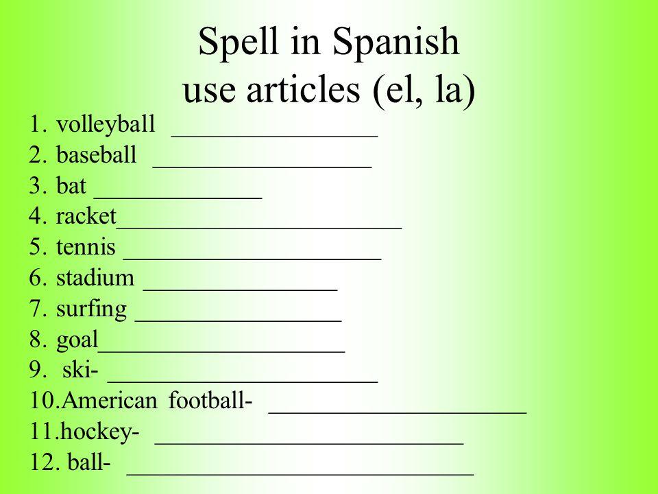 Spell in Spanish use articles (el, la)