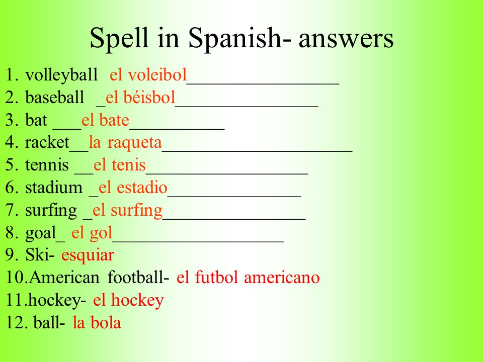 Spell in Spanish- answers