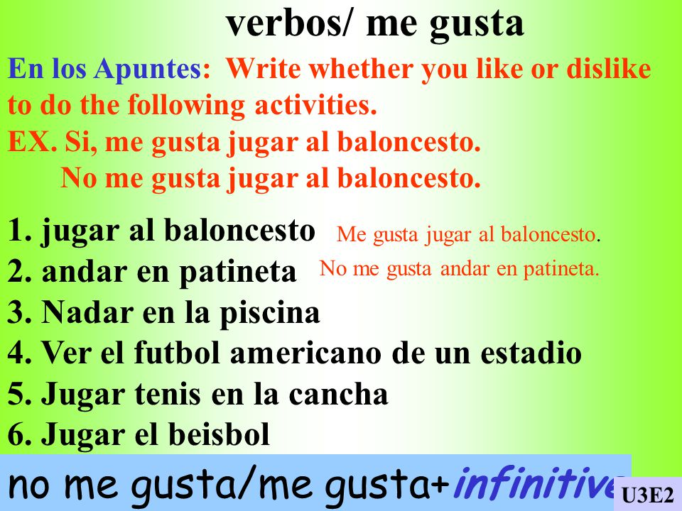 no me gusta/me gusta+infinitive