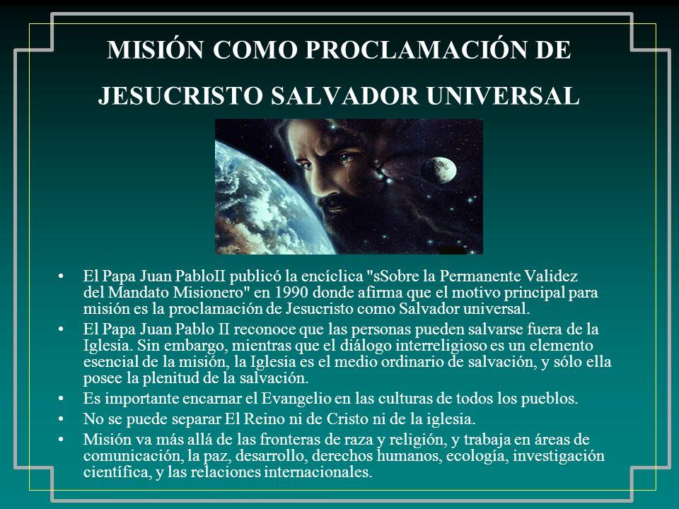 MISIÓN COMO PROCLAMACIÓN DE JESUCRISTO SALVADOR UNIVERSAL