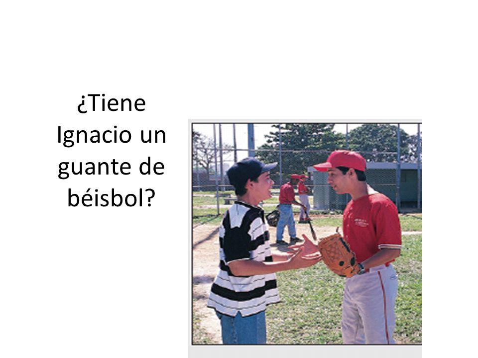 ¿Tiene Ignacio un guante de béisbol